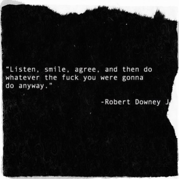 302. Words to live by !